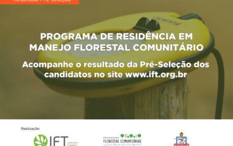 (Português do Brasil) IFT e UFPA – Campus Altamira divulgam lista de pré-selecionados para o Programa de Residência em Manejo Florestal Comunitário